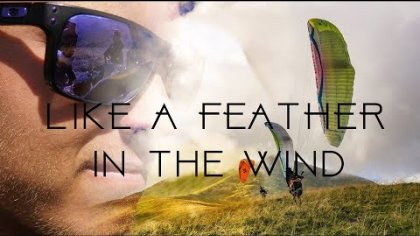 LIKE A FEATHER IN THE WIND | A PARAGLIDING STORY