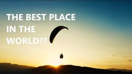 PARAGLIDING: THE BEST PLACE IN THE WORLD TO FLY??