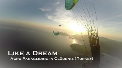 Like a Dream - Acro Paragliding in Ölüdeniz (Turkey)