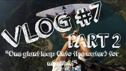 "FREESTYLE PARAGLIDING STORIES - VLOG 7# - PART 2 : ""...one giant leap (into the water) for mankind"""