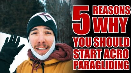 5 REASONS TO START ACRO PARAGLIDING (FOR NON-PILOT) | FREESTYLE PARAGLIDING STORIES |