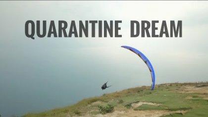 QUARANTINE DREAM - SUEÑO EN CUARENTENA #PARAGLIDINGVIDEO #CUARENTENA