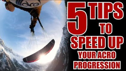 5 TIPS TO SPEED UP YOUR ACRO PROGRESSION #2 !! | #VLOGS S02E04 | FREESTYLE PARAGLIDING STORIES |
