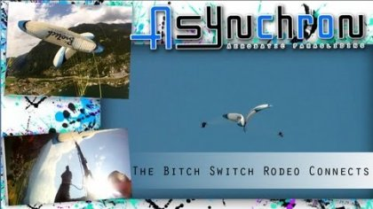 Asynchron Aerobatic - the B!tch Sw!tch Rodeo Connects