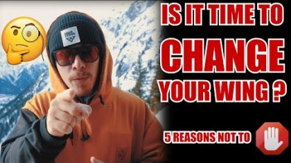 IS IT TIME TO CHANGE YOUR WING ? (Probably not!) | FREESTYLE PARAGLIDING STORIES
