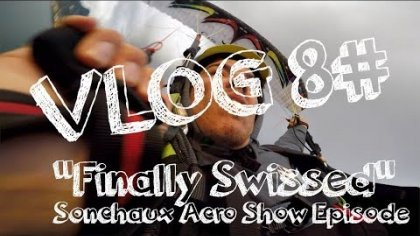 "FREESTYLE PARAGLIDING STORIES - VLOG 8# : ""Finally Swissed"""