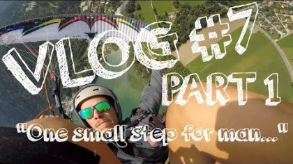 "FREESTYLE PARAGLIDING STORIES - VLOG 7# - PART 1: "" One step for man..."""