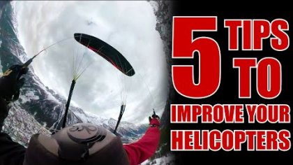 5 TIPS TO IMPROVE YOUR HELICOPTERS !! | #VLOGS S02E03 | FREESTYLE PARAGLIDING STORIES |