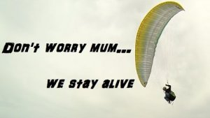 Don't Worry Mum We Stay Alive